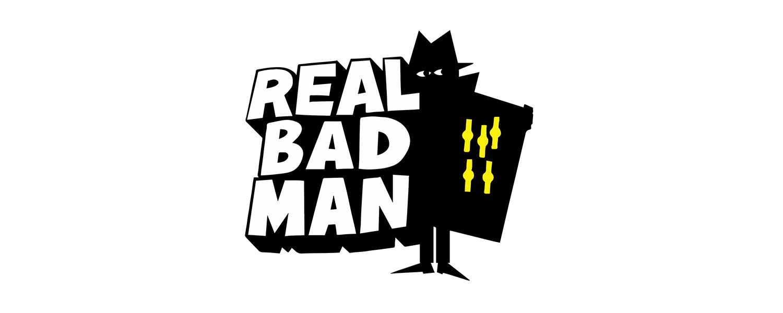 REAL BAD MAN