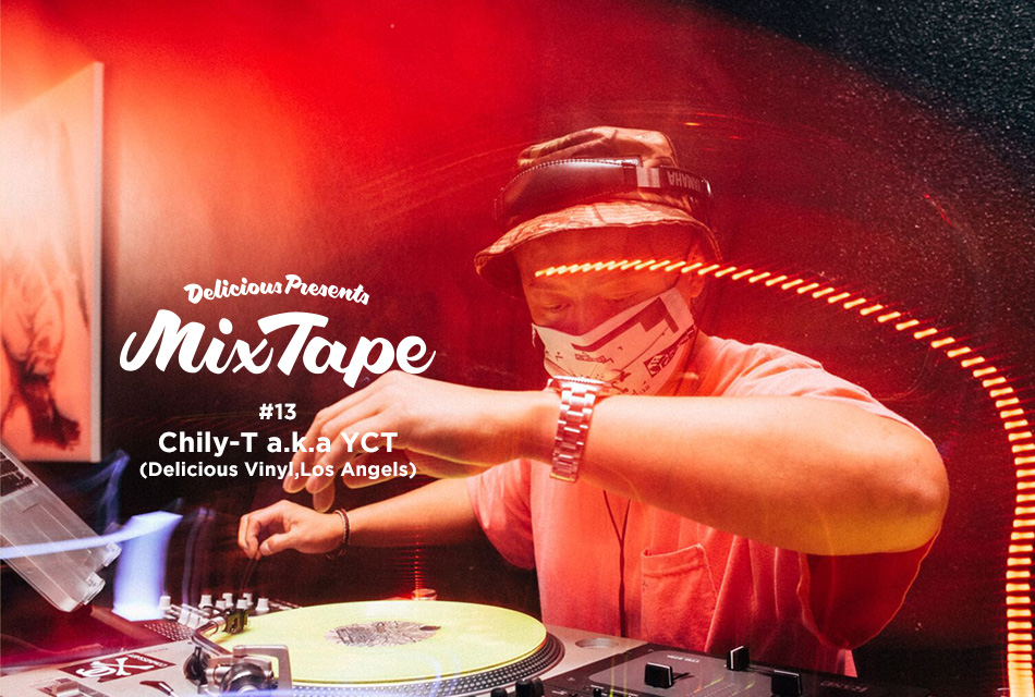 DJ Chily-T a.k.a YCT(Delicious Vinyl,Los Angeles)